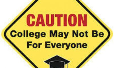 caution college may not be for everyone