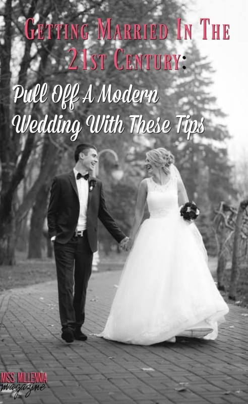getting-married-in-the-21st-century-pull-off-a-modern-wedding-with-these-tips