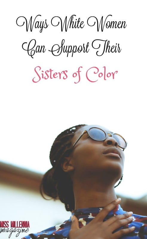 ways-white-women-can-support-their-sisters-of-color