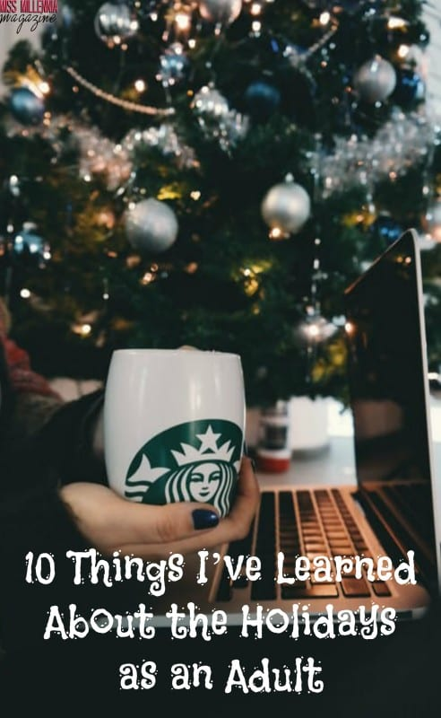 10-things-ive-learned-about-the-holidays-as-an-adult
