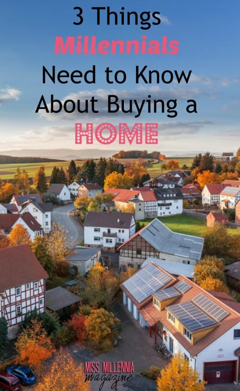 3 things millennials need to know about buying a home for Home need things